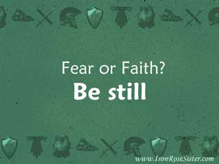 fear or faith be still