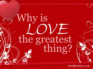 love is greatest